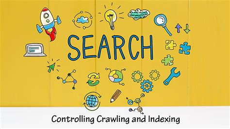 Controlling Crawling Indexing Search Engines