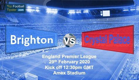 Brighton vs Crystal Palace: Preview & Prediction 29 ...