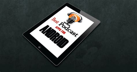 best app for podcasts android best podcast app for android 10 podcast apps