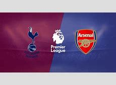 Tottenham Vs Arsenal North London Derby Preview