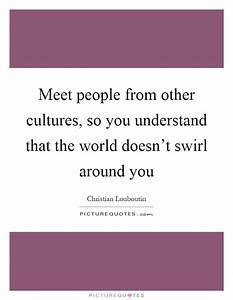 Meet people fro... Swirl Quotes
