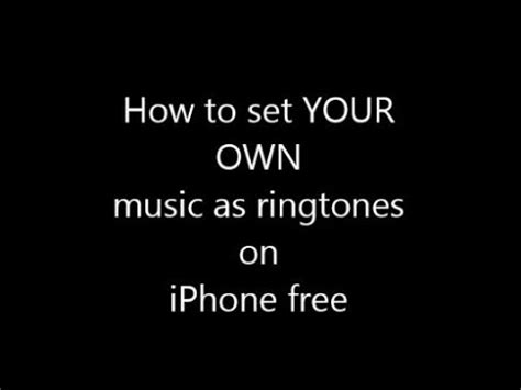 how to set a ringtone on iphone ak how to set your own as ringtones on iphone