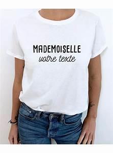 Tee Shirt A Personnaliser : t shirt mademoiselle a personnaliser luxe for life de paris ~ Melissatoandfro.com Idées de Décoration
