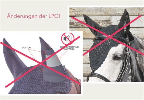 aenderungen der lpo ohren fliegenschutz fuer pferde