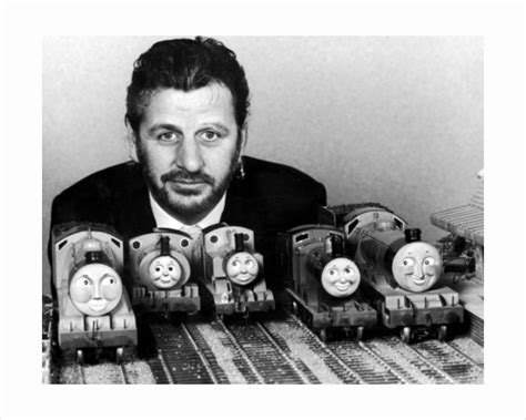 Ringo Starr Thomas The Tank Engine Quotes