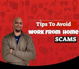 Tips To Avoid Work From Home Scams
