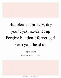 But please don&... Forget Girlfriend Quotes