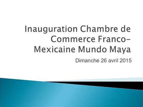 chambre de commerce franco argentine inauguration chambre de commerce franco mexicaine mundo