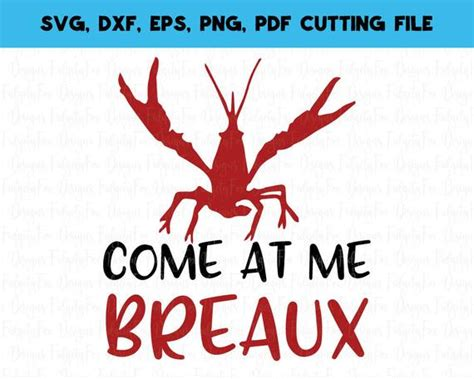 Get vector graphics and designs! Come at me breaux Crawfish SVG Cajun Svg Dxf Eps Pdf Png