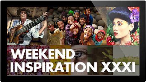 Weekend Inspiration Xxxi