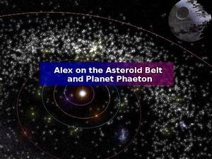 Alex on the Asteroid Belt and Planet Phaeton - YouTube