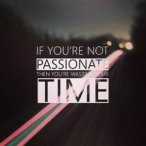 Passion Quotes - Quotation Inspiration