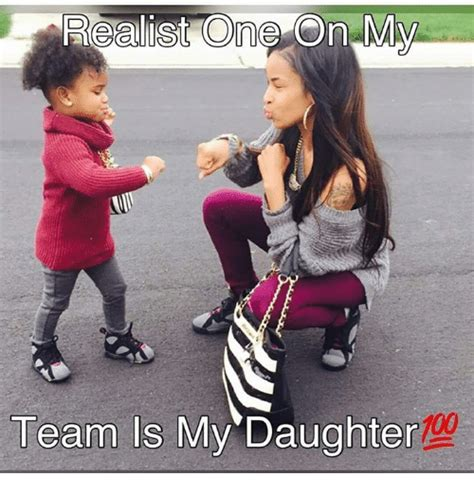 Memes About Daughters - reeglist one on my team is my daughter meme on sizzle
