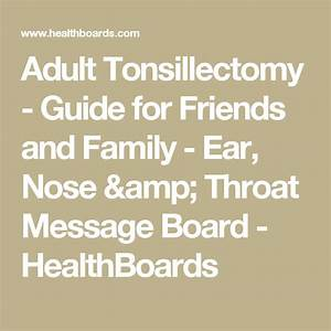 Adult Tonsillectomy - Guide For Friends And Family