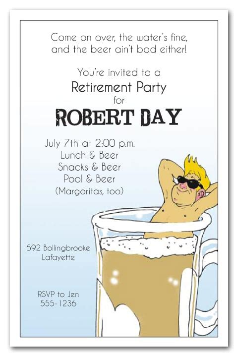 Start off with the entertainment (see: Man in Beer Mug Retirement Party Invitations