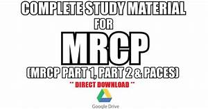 Complete Study Material For Mrcp Part 1  Part 2  U0026 Paces
