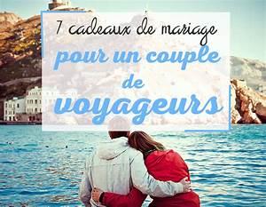 Cadeau De Mariage : cadeau mariage 7 cadeaux pour un couple de voyageurs ~ Teatrodelosmanantiales.com Idées de Décoration