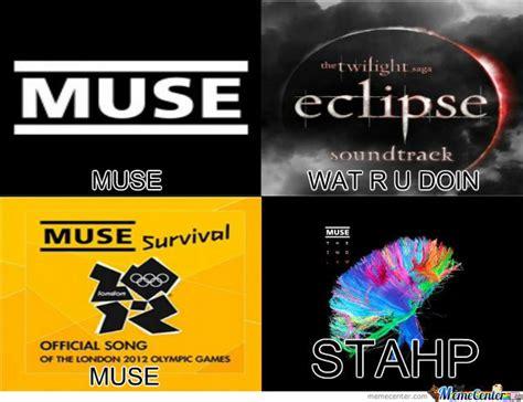Muse Meme - muse wat r u doin by sorrybro meme center