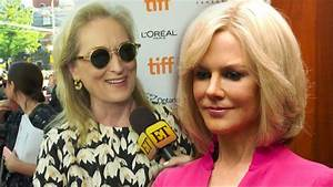 Meryl Streep on Convincing Nicole Kidman to Play Gretchen ...