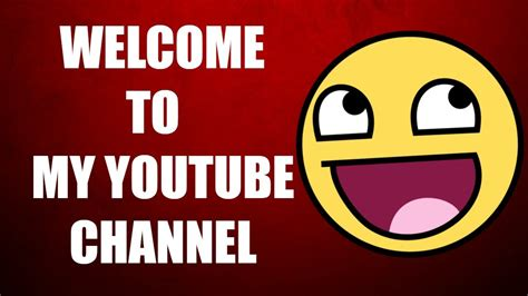 Welcome To My Channel! Youtube