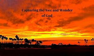 Capturing, The, Awe, And, Wonder, Of, God