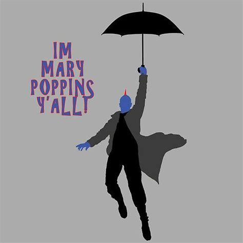I M Poppins Y All Quot I M Poppins Y All Quot Yondu I M Poppins Y All Batman