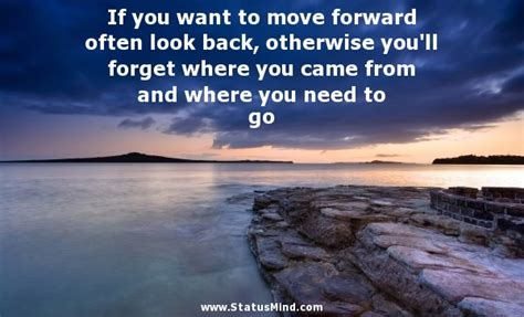 Moving Forward And Never Looking Back Quotes