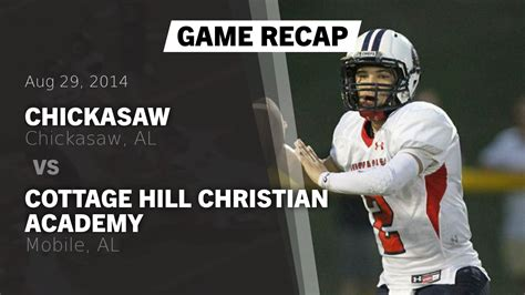 cottage hill christian academy recap chickasaw vs cottage hill christian academy 2014