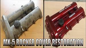 Mazda Mx-5 Rocker Cover Restoration   Miata   Eunos