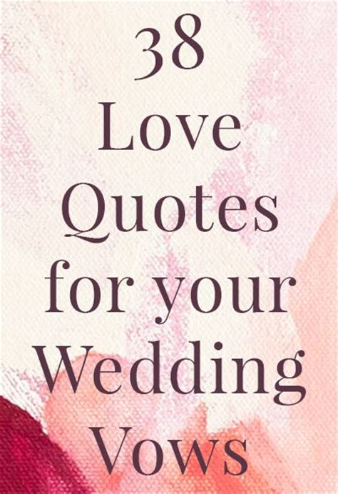 38 quotes for your wedding vows plus 13 tips to make
