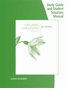 Mcmurry Organic Chemistry 9th Edition Solutions Manual Pdf