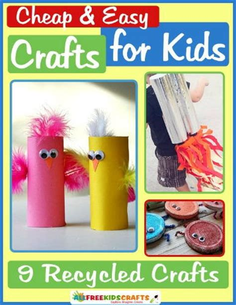 Cheap And Easy Crafts For Kids 9 Recycled Crafts