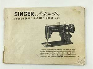 Singer Model 306 Mechanical Sewing Machine Owners Manual