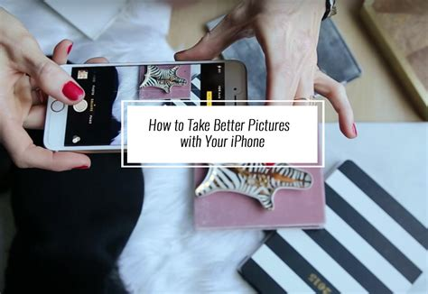 to take better iphone pictures how to take better pictures with your iphone tips for