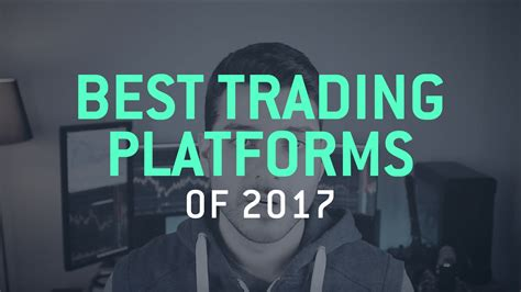 best trading best trading platforms for 2017 trading guide