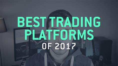 top 5 trading platforms best trading platforms for 2017 trading guide