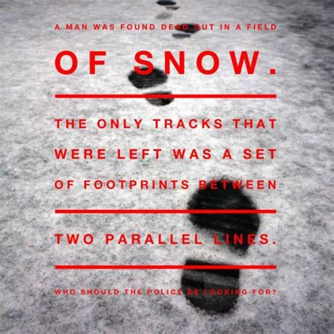 riddles murder mystery answers found footprints snow riddle lines field left dead police tracks parallel between detective brain teasers solve