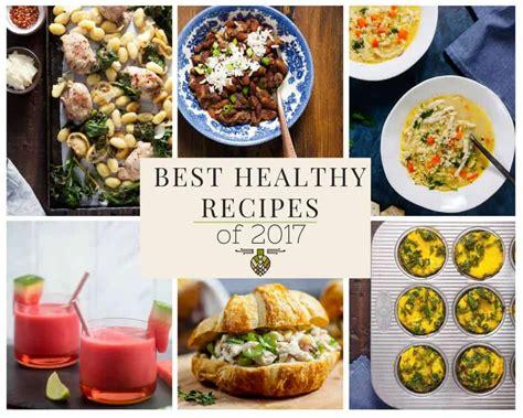 best healthy delicious recipes of 2017 healthy delicious