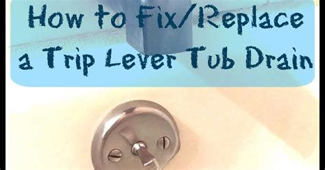 bathtub trip lever wont stay bathtub trip lever drain 100 images moen brass trip