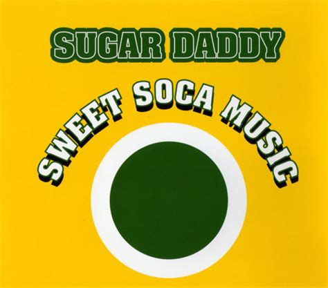 This opens in a new window. Sugar Daddy - Sweet Soca Music (2003, CD) - Discogs