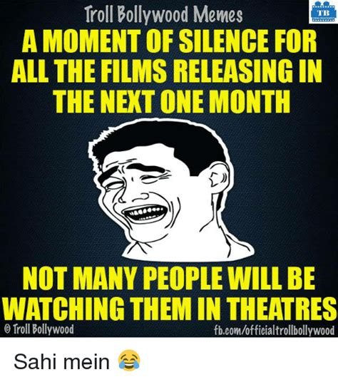 Moment Of Silence Meme - troll bollywood memes tb a moment of silence for all the films releasingin the next one month