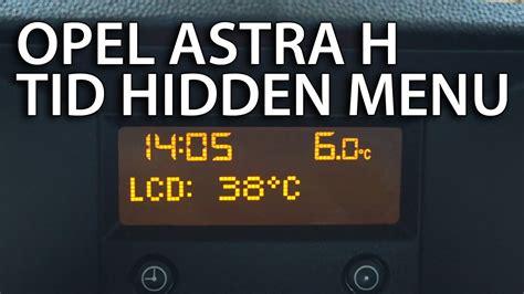 enter hidden service menu opel astra  cd tid