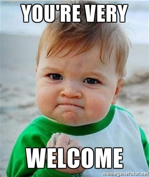 You Are Welcome Meme - you re very welcome victory kid meme generator