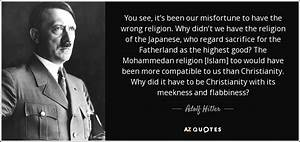 Adolf Hitler quote: You see, it's been our misfortune to ...