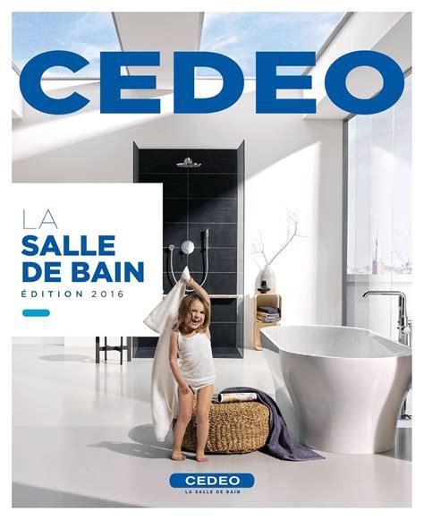 salle de bains cedeo calam 233 o cedeo salles de bains 2016