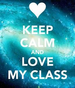 KEEP CALM AND LOVE MY CLASS Poster | dheananin09 | Keep ...