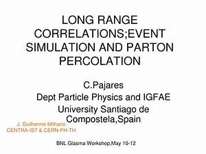 PPT - LONG RANGE CORRELATIONS;EVENT SIMULATION AND PARTON ...