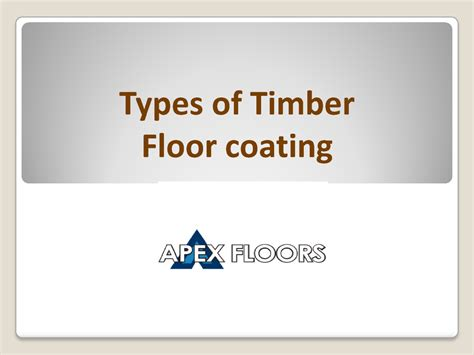 types of flooring materials ppt types of timber floor coating authorstream