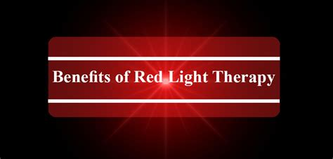 red light therapy benefits benefits of red light therapy