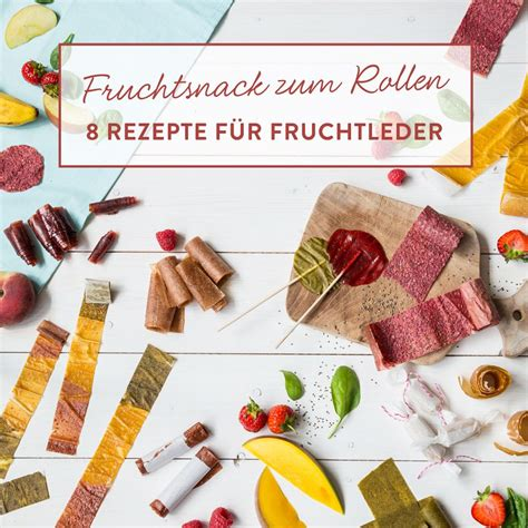 basilikum trocknen im backofen obst zum aufrollen 8 rezeptideen f 252 r buntes fruchtleder gesunde desserts salate rezepte